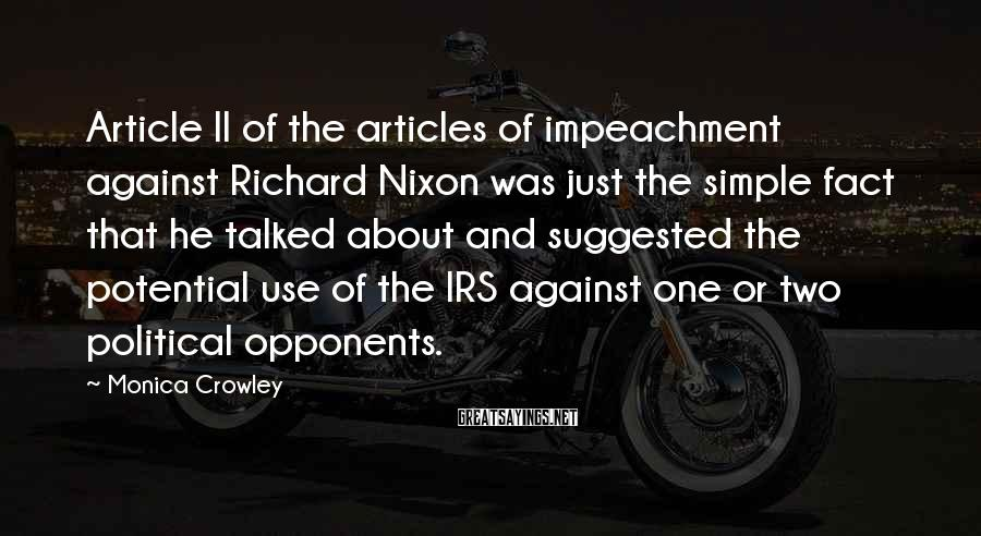 Monica Crowley Sayings: Article II of the articles of impeachment against Richard Nixon was just the simple fact