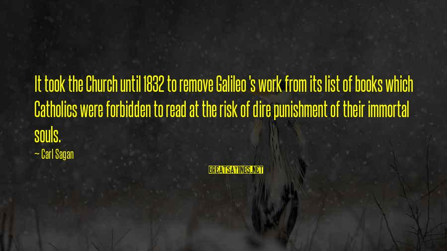 Monring Sayings By Carl Sagan: It took the Church until 1832 to remove Galileo 's work from its list of