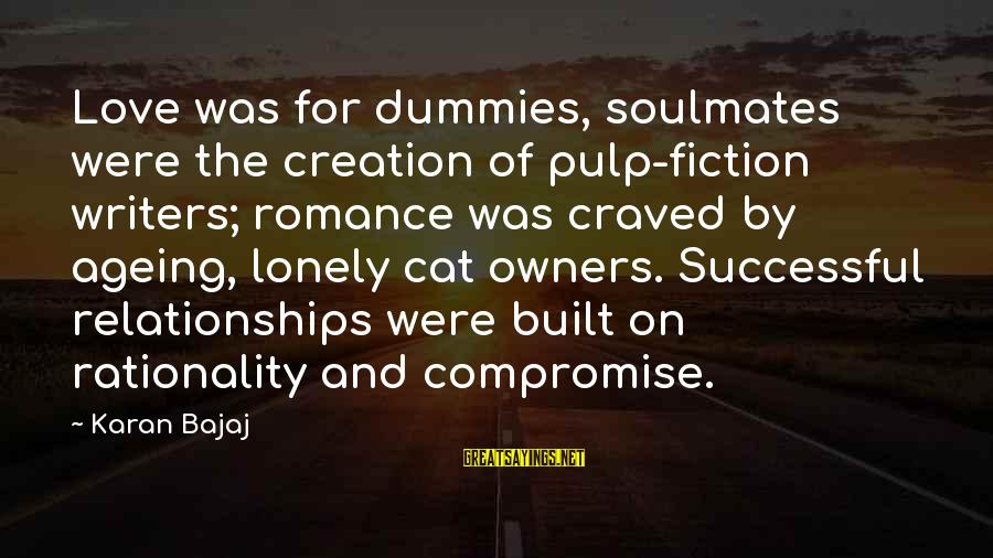 Monring Sayings By Karan Bajaj: Love was for dummies, soulmates were the creation of pulp-fiction writers; romance was craved by