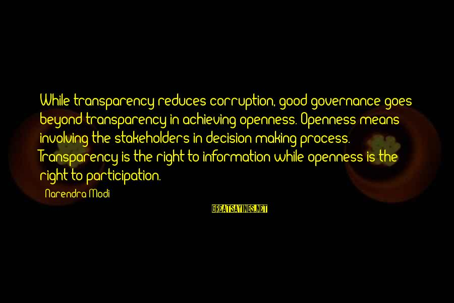 Montemayors Sayings By Narendra Modi: While transparency reduces corruption, good governance goes beyond transparency in achieving openness. Openness means involving