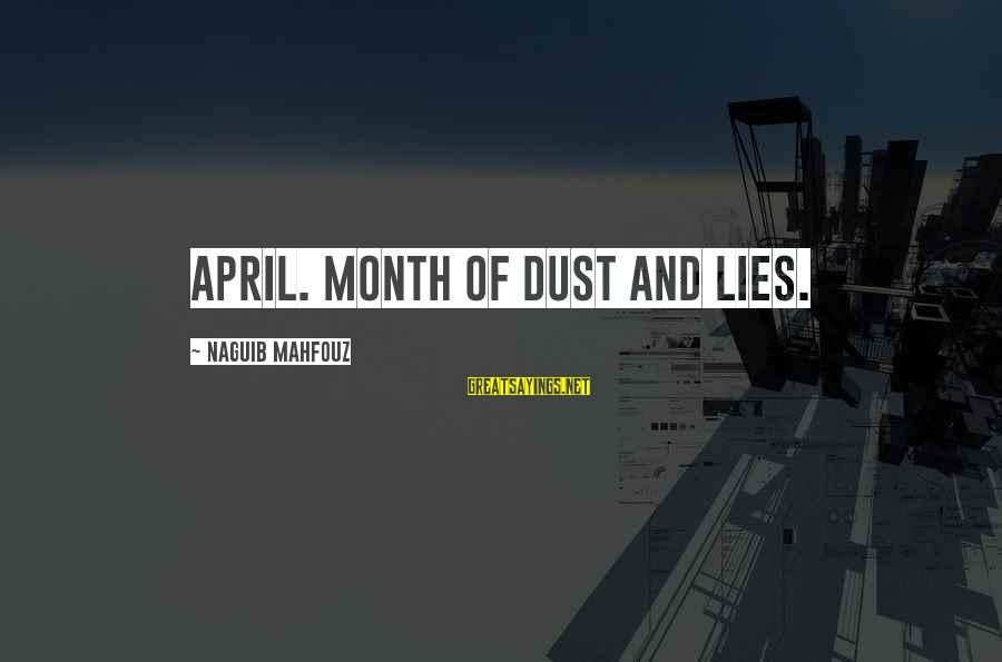 Month Of April Sayings By Naguib Mahfouz: April. Month of dust and lies.