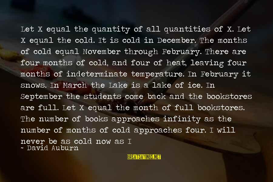 Month Of February Sayings By David Auburn: Let X equal the quantity of all quantities of X. Let X equal the cold.