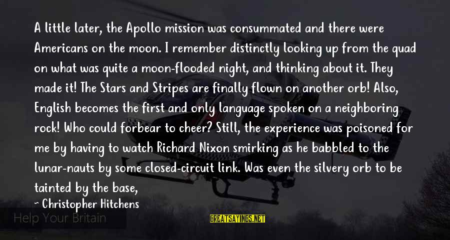 Moon Stars Night Sayings By Christopher Hitchens: A little later, the Apollo mission was consummated and there were Americans on the moon.