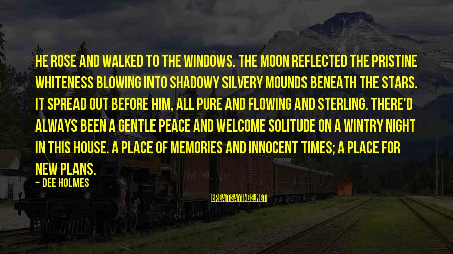 Moon Stars Night Sayings By Dee Holmes: He rose and walked to the windows. The moon reflected the pristine whiteness blowing into