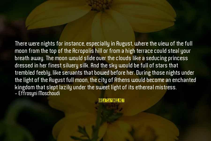 Moon Stars Night Sayings By Effrosyni Moschoudi: There were nights for instance, especially in August, where the view of the full moon