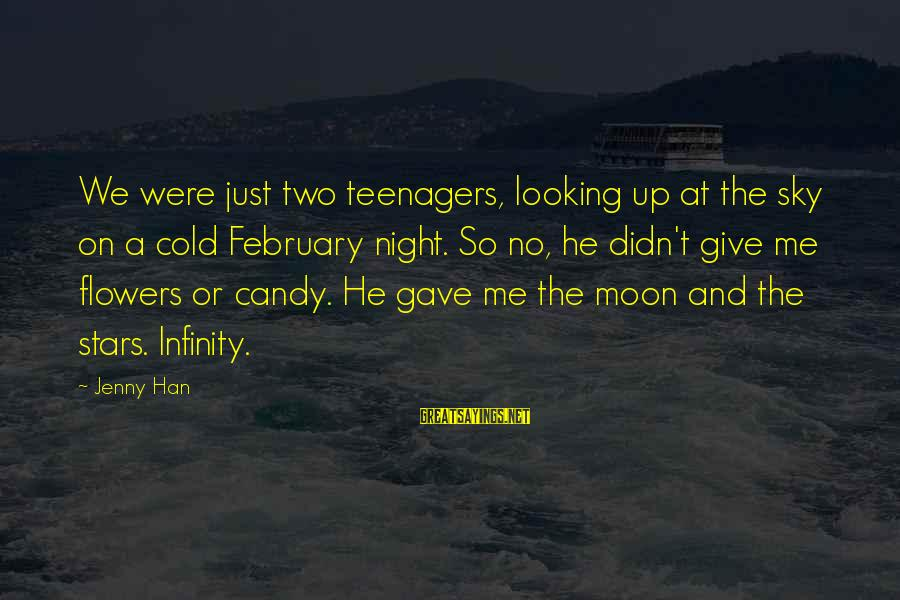 Moon Stars Night Sayings By Jenny Han: We were just two teenagers, looking up at the sky on a cold February night.