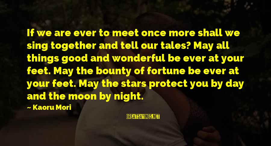 Moon Stars Night Sayings By Kaoru Mori: If we are ever to meet once more shall we sing together and tell our