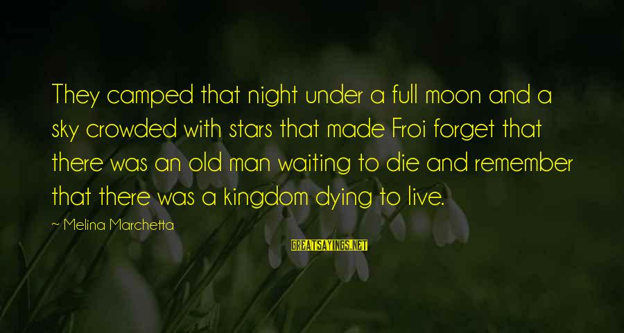 Moon Stars Night Sayings By Melina Marchetta: They camped that night under a full moon and a sky crowded with stars that