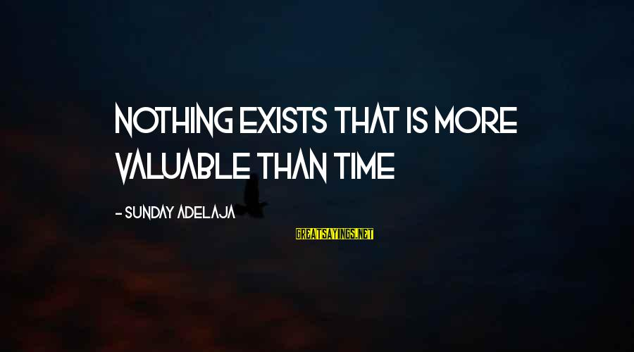 More Life Than Money Sayings By Sunday Adelaja: Nothing exists that is more valuable than time