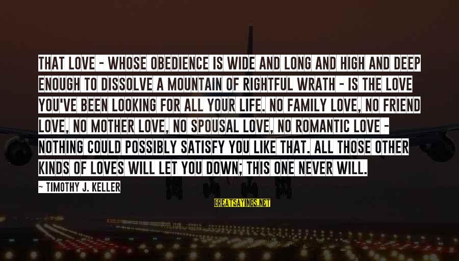 More Than One Best Friend Sayings By Timothy J. Keller: That love - whose obedience is wide and long and high and deep enough to