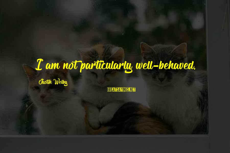Morning Blast Sayings By Justin Welby: I am not particularly well-behaved.