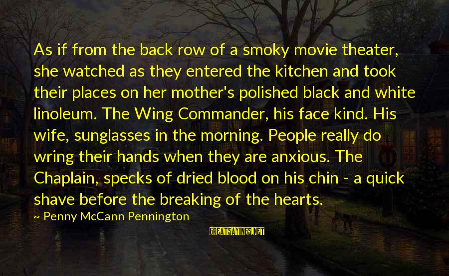 Morning Lovely Sayings By Penny McCann Pennington: As if from the back row of a smoky movie theater, she watched as they
