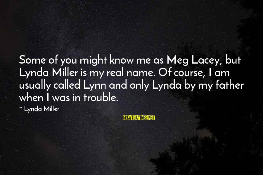Morningside Sayings By Lynda Miller: Some of you might know me as Meg Lacey, but Lynda Miller is my real