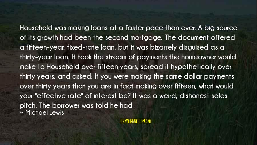 Mortgage Loan Rate Sayings By Michael Lewis: Household was making loans at a faster pace than ever. A big source of its