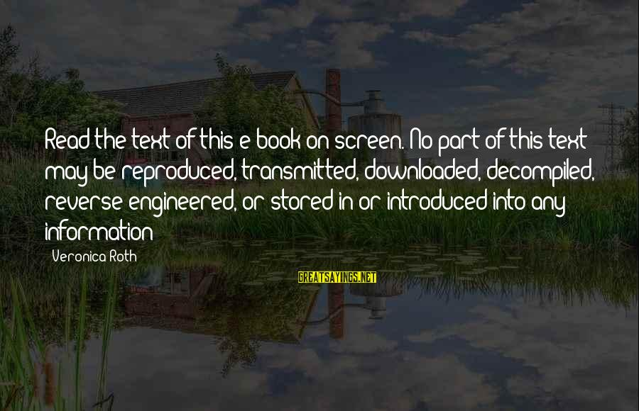 Most Downloaded Sayings By Veronica Roth: Read the text of this e-book on-screen. No part of this text may be reproduced,