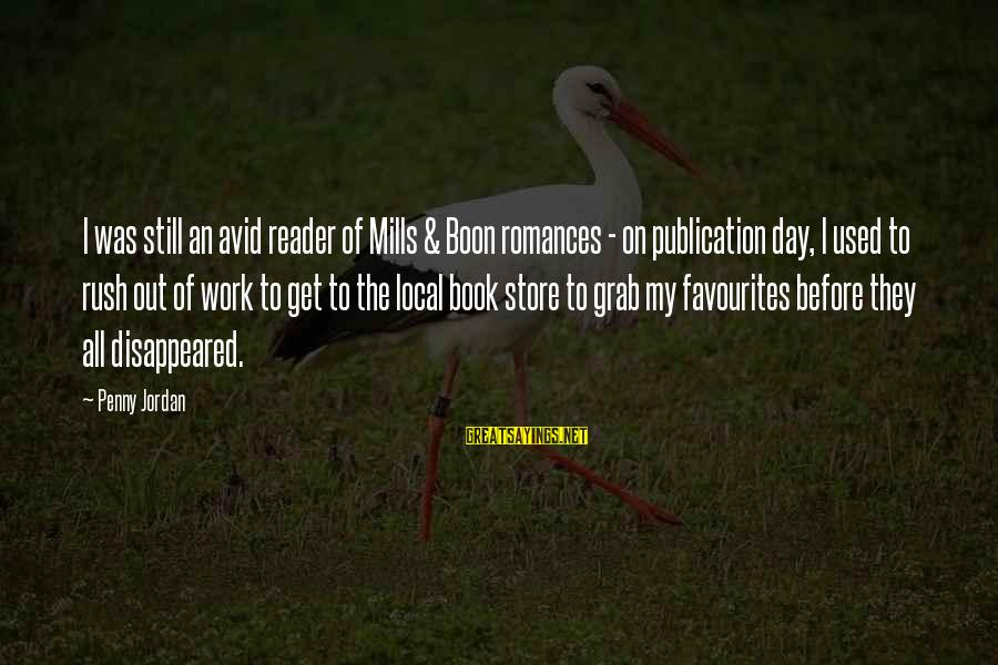 Most Favourites Sayings By Penny Jordan: I was still an avid reader of Mills & Boon romances - on publication day,