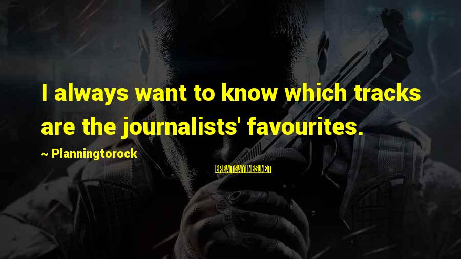 Most Favourites Sayings By Planningtorock: I always want to know which tracks are the journalists' favourites.