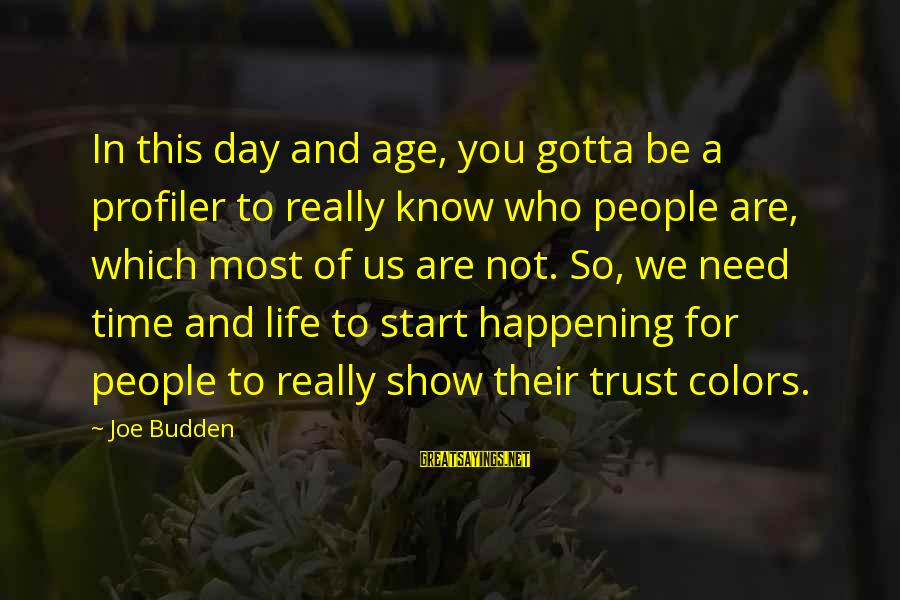 Most Happening Sayings By Joe Budden: In this day and age, you gotta be a profiler to really know who people
