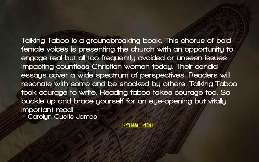 Most Impacting Sayings By Carolyn Custis James: Talking Taboo is a groundbreaking book. This chorus of bold female voices is presenting the