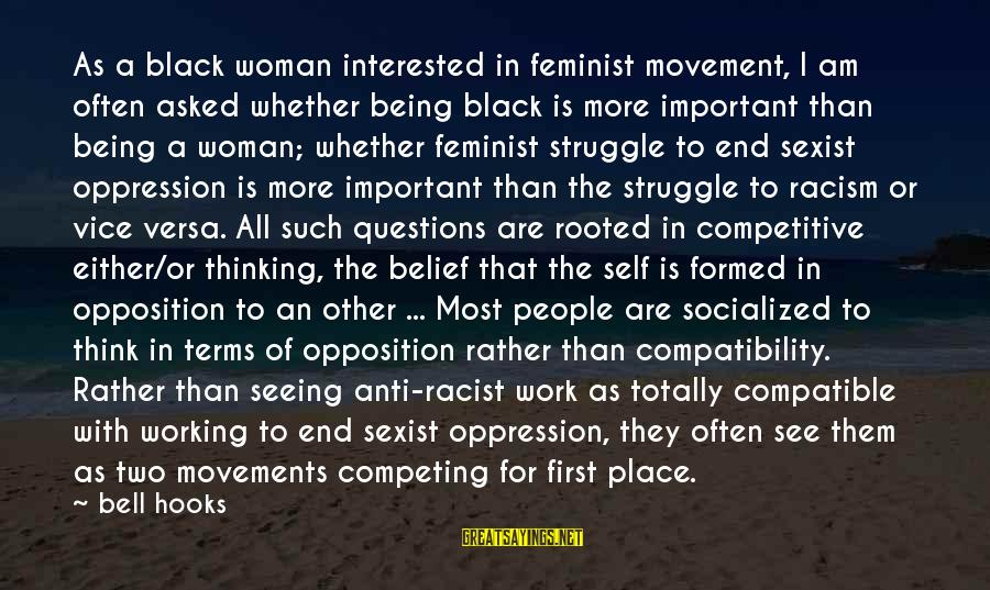 Most Racist Sayings By Bell Hooks: As a black woman interested in feminist movement, I am often asked whether being black