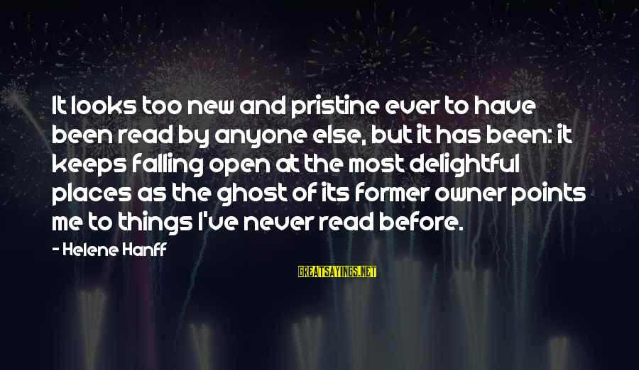 Most Read Sayings By Helene Hanff: It looks too new and pristine ever to have been read by anyone else, but