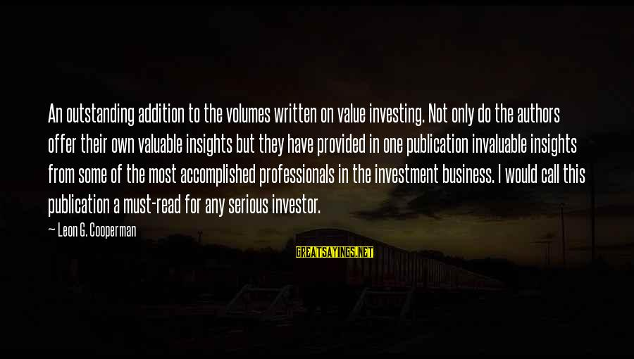 Most Read Sayings By Leon G. Cooperman: An outstanding addition to the volumes written on value investing. Not only do the authors