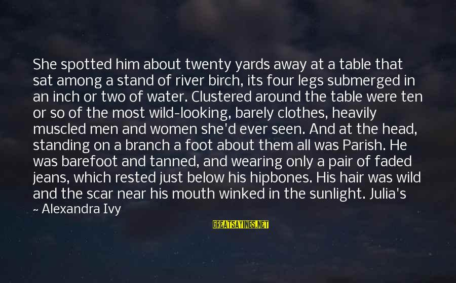 Most Watched Sayings By Alexandra Ivy: She spotted him about twenty yards away at a table that sat among a stand