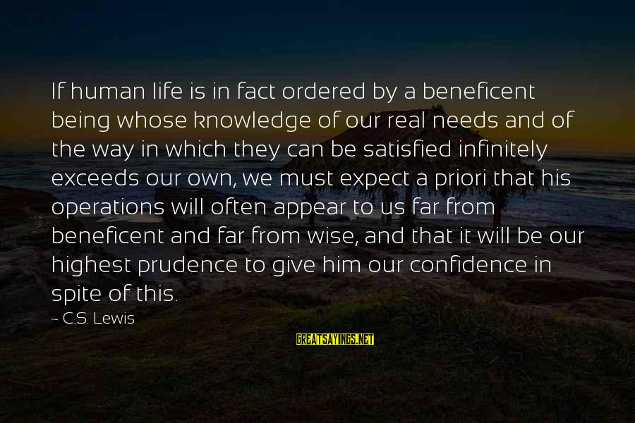 Mother N Daughter Short Sayings By C.S. Lewis: If human life is in fact ordered by a beneficent being whose knowledge of our