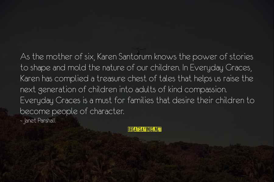 Mother Nature Power Sayings By Janet Parshall: As the mother of six, Karen Santorum knows the power of stories to shape and
