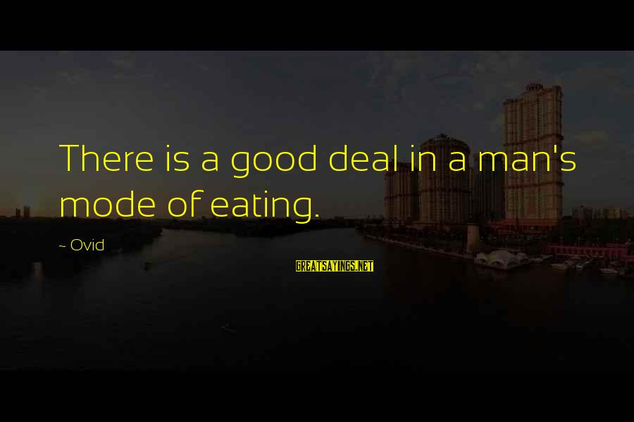 Mother Tongue In Education Sayings By Ovid: There is a good deal in a man's mode of eating.