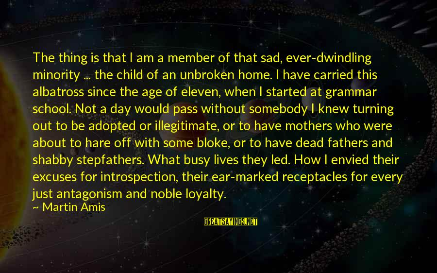 Mothers Day Child Sayings By Martin Amis: The thing is that I am a member of that sad, ever-dwindling minority ... the