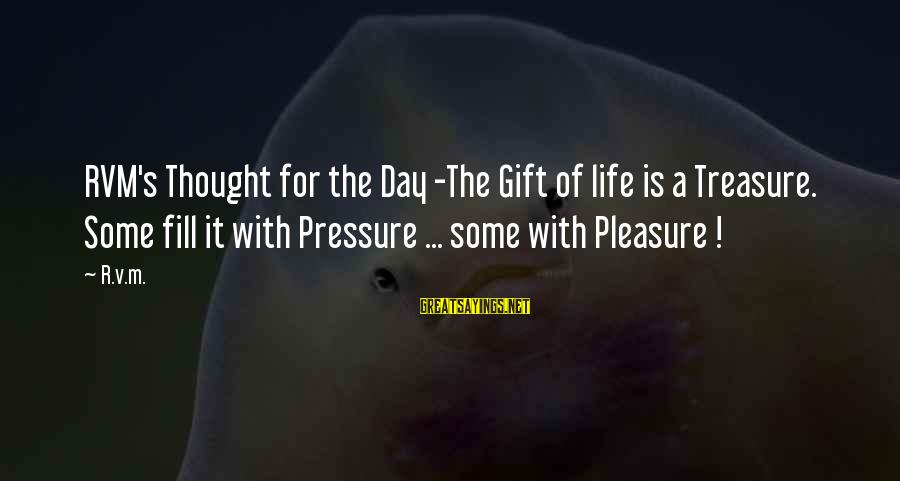 Mothers Day Dead Sayings By R.v.m.: RVM's Thought for the Day -The Gift of life is a Treasure. Some fill it