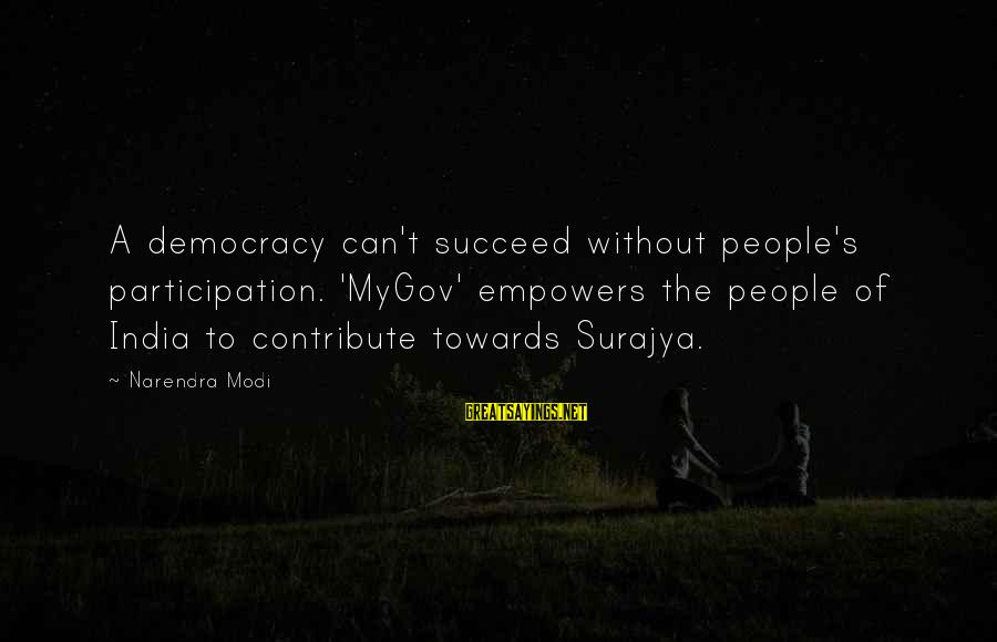 Motivation To Succeed Sayings By Narendra Modi: A democracy can't succeed without people's participation. 'MyGov' empowers the people of India to contribute