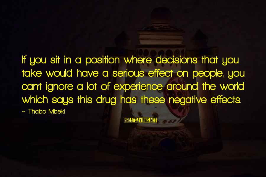 Motivational Pricing Sayings By Thabo Mbeki: If you sit in a position where decisions that you take would have a serious