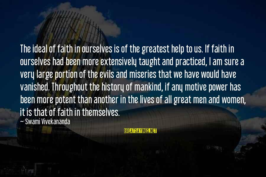 Motive Sayings By Swami Vivekananda: The ideal of faith in ourselves is of the greatest help to us. If faith