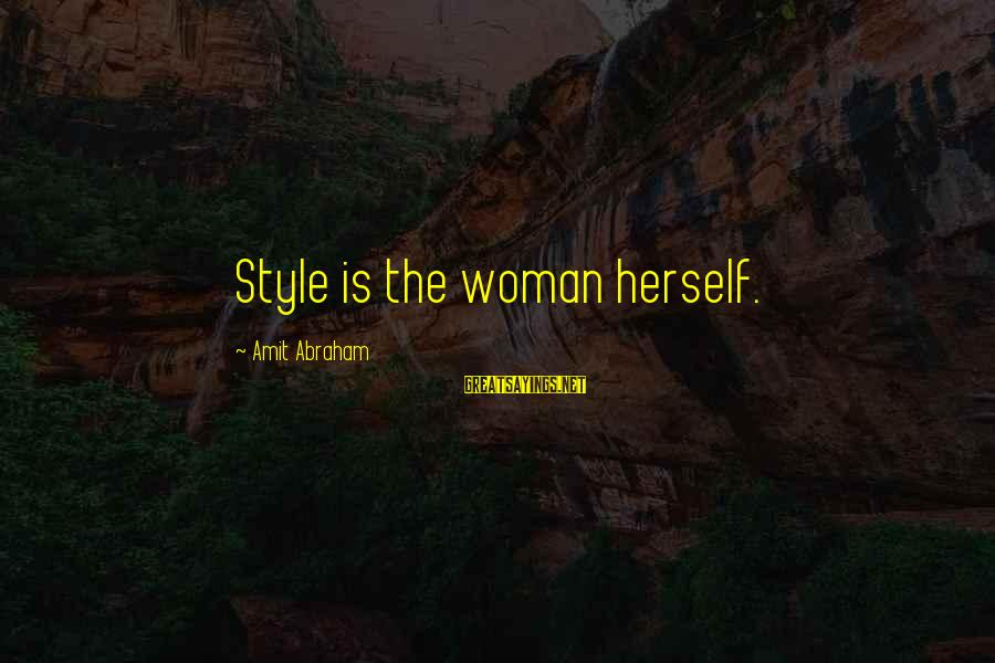 Mountaineering Quotes And Sayings By Amit Abraham: Style is the woman herself.