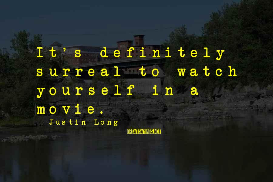 Movie Surreal Sayings By Justin Long: It's definitely surreal to watch yourself in a movie.
