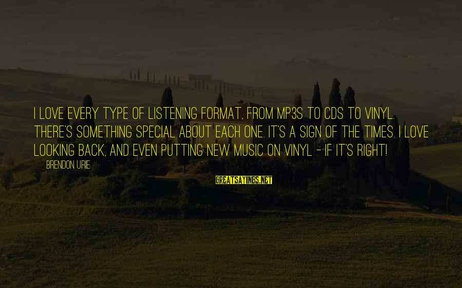 Mp3's Sayings By Brendon Urie: I love every type of listening format, from MP3s to CDs to vinyl. There's something