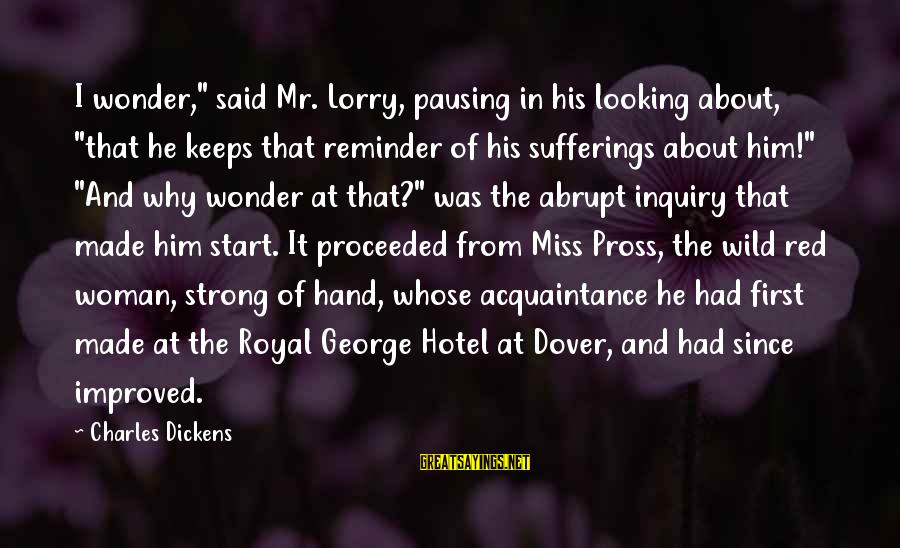 """Mr. Lorry Sayings By Charles Dickens: I wonder,"""" said Mr. Lorry, pausing in his looking about, """"that he keeps that reminder"""