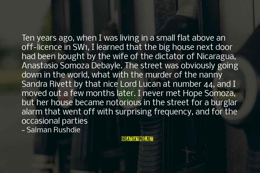 Mr Mercedes Sayings By Salman Rushdie: Ten years ago, when I was living in a small flat above an off-licence in