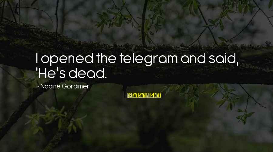 Mr Simonet Sayings By Nadine Gordimer: I opened the telegram and said, 'He's dead.