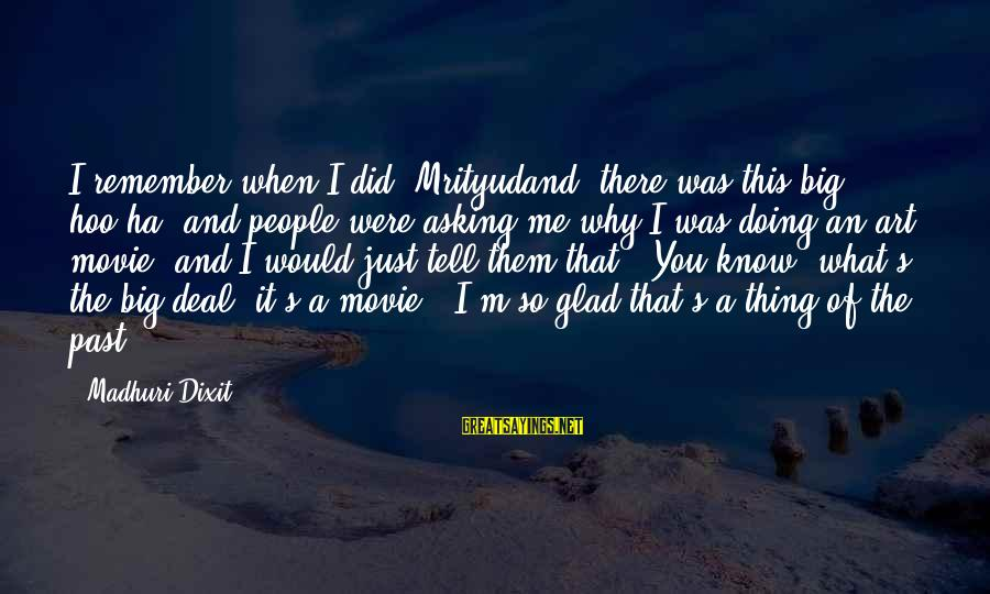 Mrityudand Sayings By Madhuri Dixit: I remember when I did 'Mrityudand' there was this big hoo-ha, and people were asking