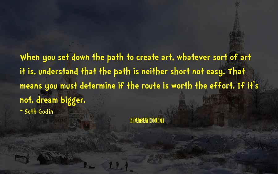 Mrs Warren Profession Marriage Sayings By Seth Godin: When you set down the path to create art, whatever sort of art it is,