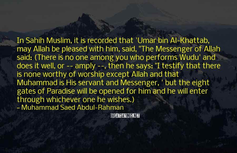 Muhammad Saed Abdul-Rahman Sayings: In Sahih Muslim, it is recorded that 'Umar bin Al-Khattab, may Allah be pleased with