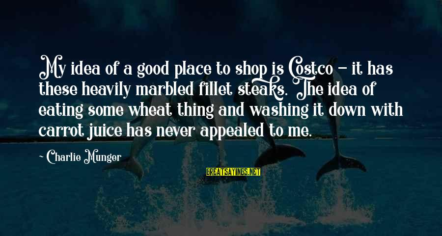 Munger Sayings By Charlie Munger: My idea of a good place to shop is Costco - it has these heavily