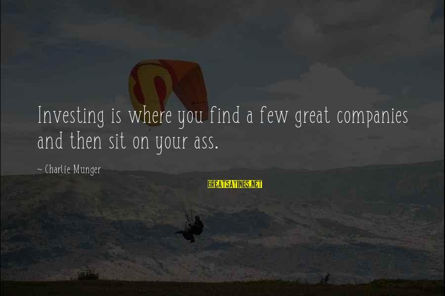Munger Sayings By Charlie Munger: Investing is where you find a few great companies and then sit on your ass.