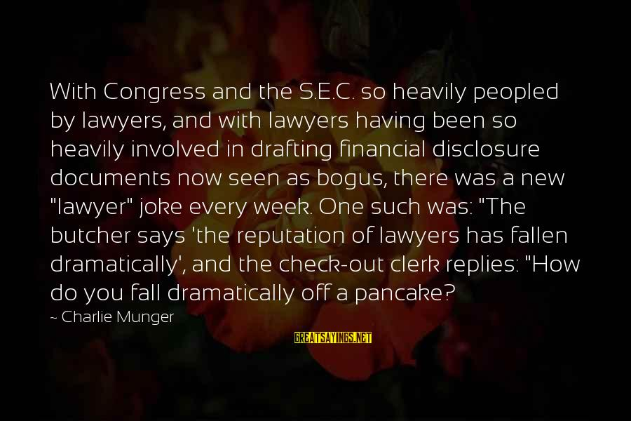 Munger Sayings By Charlie Munger: With Congress and the S.E.C. so heavily peopled by lawyers, and with lawyers having been