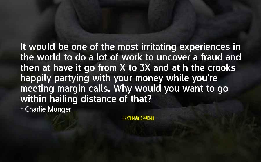 Munger Sayings By Charlie Munger: It would be one of the most irritating experiences in the world to do a