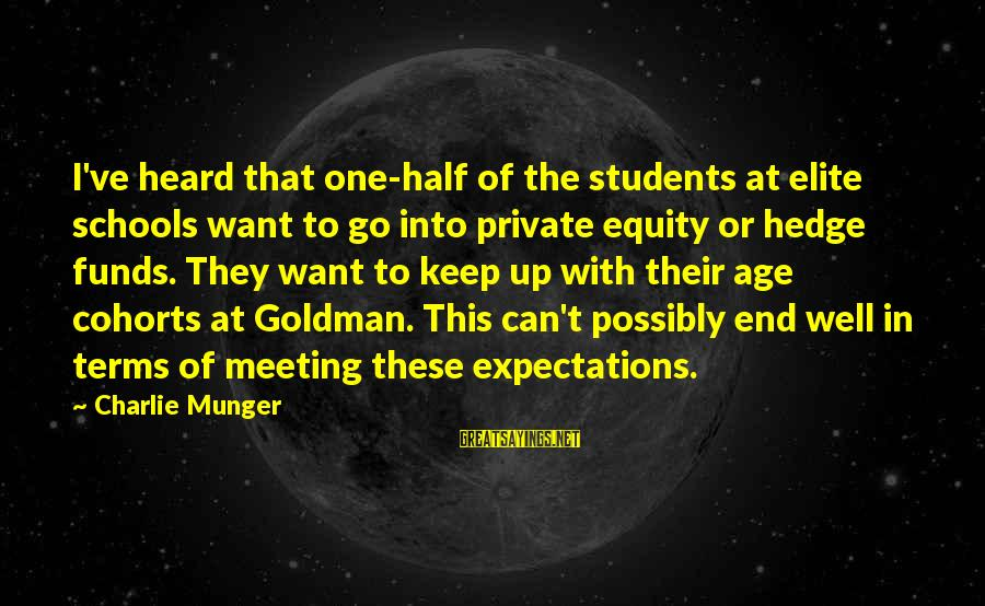 Munger Sayings By Charlie Munger: I've heard that one-half of the students at elite schools want to go into private