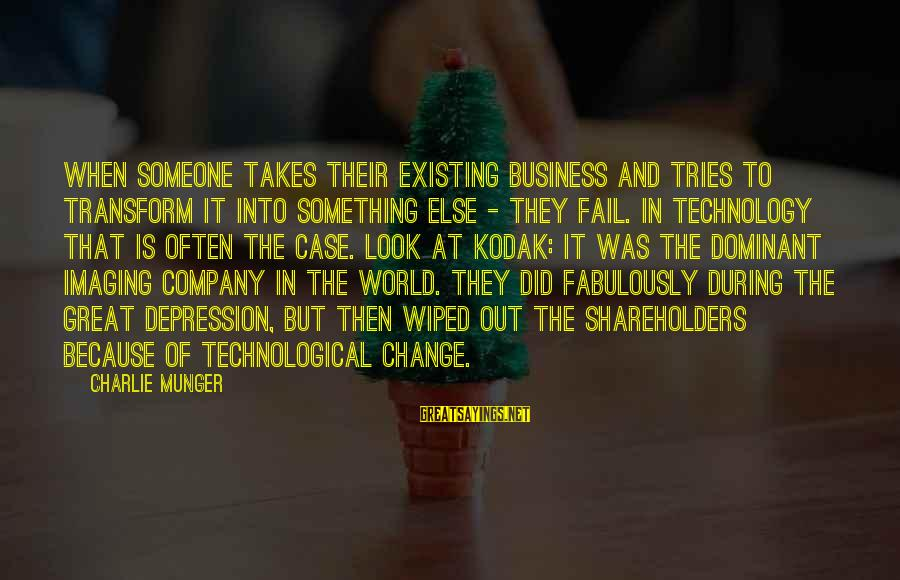 Munger Sayings By Charlie Munger: When someone takes their existing business and tries to transform it into something else -